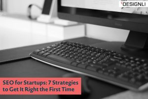 SEO for Startups: 7 Strategies to Get It Right the First Time (excerpt)
