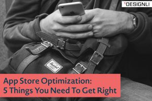 App Store Optimization: 5 Things You Need To Get Right