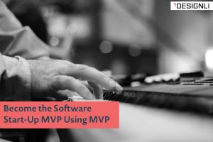How to Build an MVP to Become the Software Start-Up MVP