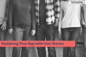 Explaining Your App with User Stories