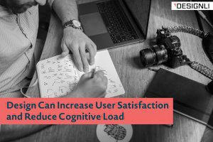 Design Can Increase User Satisfaction and Reduce Cognitive Load