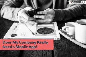 Does My Company Really Need a Mobile App?