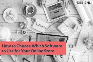 How to Choose Which Software to Use for Your Online Store