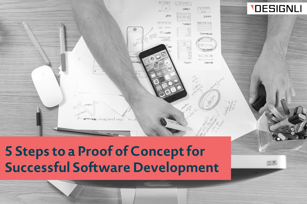 5 Steps To A Proof Of Concept For Successful Software Development Designli Blog