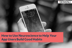 How to Use Neuroscience to Help Your App Users Build Good Habits