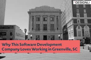 Why This Software Development Company Loves Working in Greenville, SC