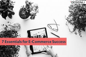 7 Essentials for E-Commerce Success