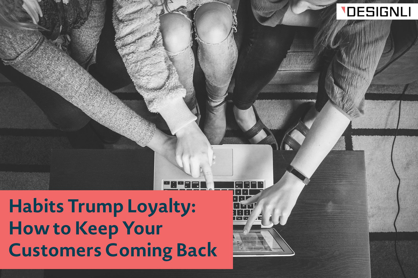 keep customers coming back