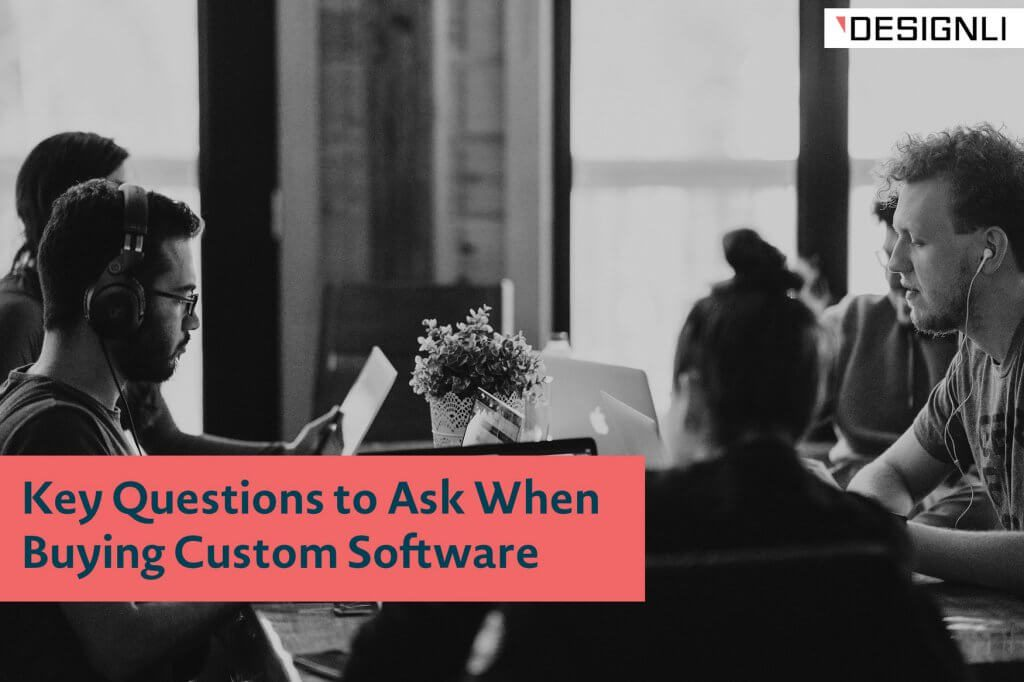 Questions to Ask When Buying Custom Software