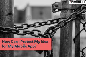 How Can I Protect My Idea for My Mobile App?