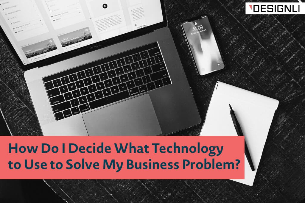 What technology should I use to solve my business problem?