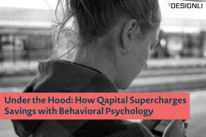 Under the Hood: How Qapital Supercharges Savings with Behavioral Psychology