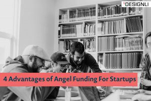 4 Advantages of Angel Funding For Startups