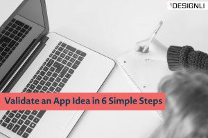 Validate an App Idea in 6 Simple Steps