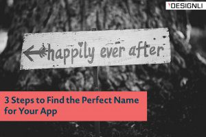 3 Steps to Find the Perfect Name for Your App
