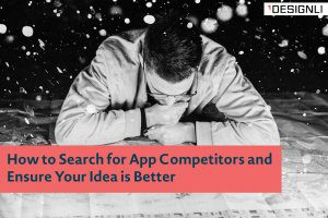 How to Search for App Competitors and Ensure Your Idea is Better