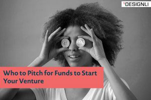 Who to Pitch for Funds to Start Your Venture