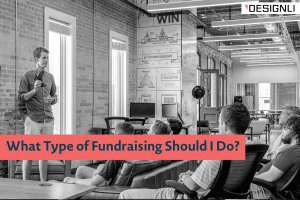 What Type of Fundraising Should I Do?