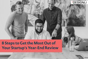 8 Steps to Get the Most Out of Your Startup's Year-End Review