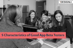 5 Characteristics of Good App Beta Testers