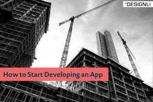 How to Start Developing an App