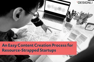 An Easy Content Creation Process for Resource-Strapped Startups