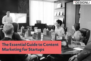 The Essential Guide to Content Marketing for Startups