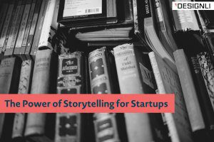 The Power of Storytelling for Startups