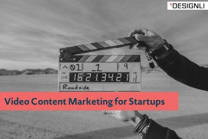 Video Content Marketing for Startups